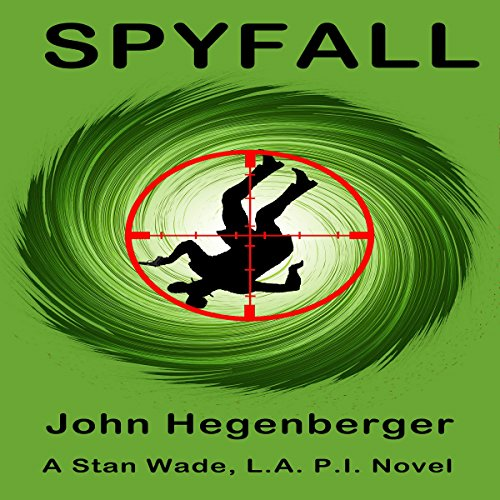 Spyfall: A Stan Wade LA PI Novel