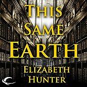 This Same Earth: Elemental Mysteries, Book 2 | Elizabeth Hunter