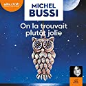On la trouvait plutôt jolie Audiobook by Michel Bussi Narrated by Marie Bouvier