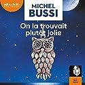 On la trouvait plutôt jolie Hörbuch von Michel Bussi Gesprochen von: Marie Bouvier