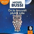 On la trouvait plutôt jolie | Livre audio Auteur(s) : Michel Bussi Narrateur(s) : Marie Bouvier