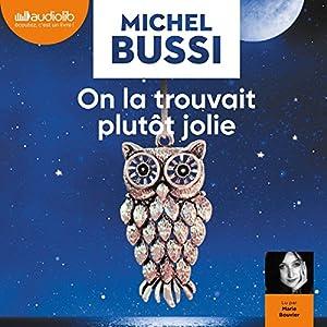 On la trouvait plutôt jolie   Livre audio Auteur(s) : Michel Bussi Narrateur(s) : Marie Bouvier