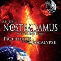 Nostradamus and the End Times: Prophecies of the Apocalypse Radio/TV Program by Brian Allan Narrated by Brian Allan, O. H. Krill, James Earnshaw