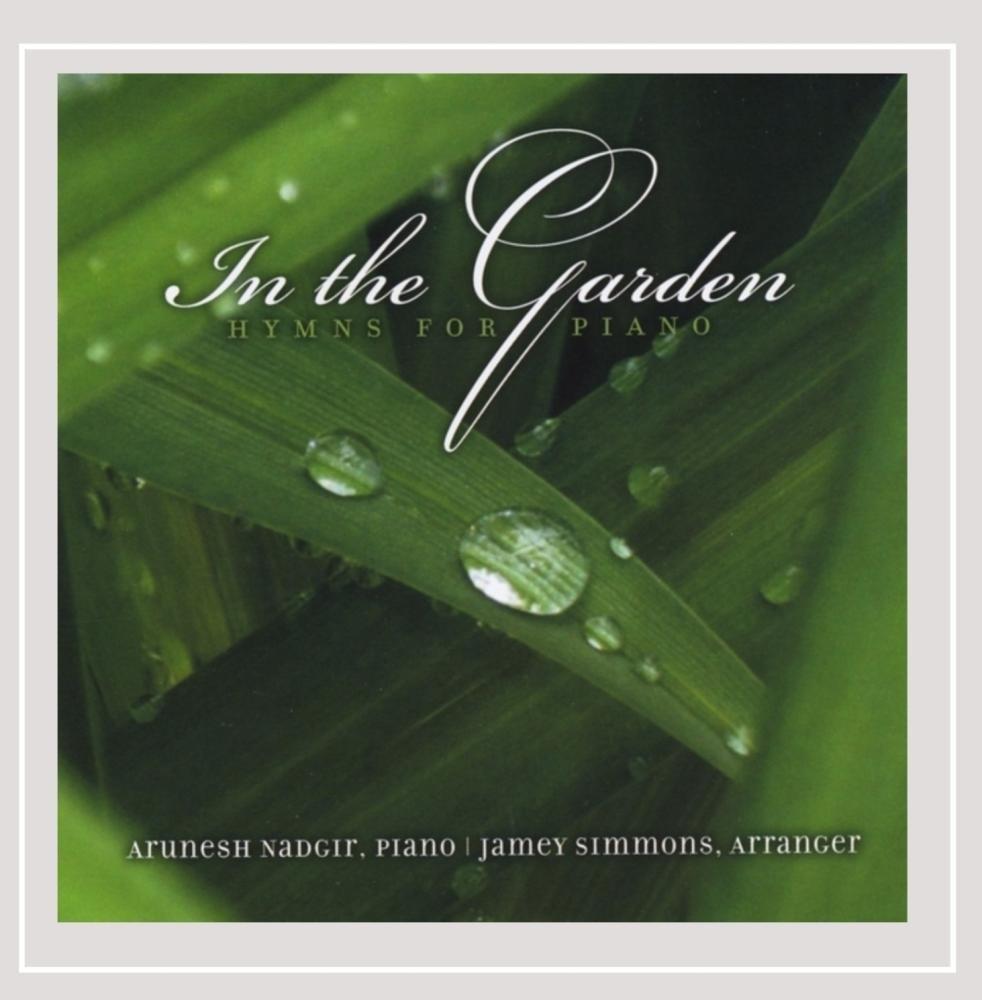 In the Garden: Hymns for Piano (feat. Arunesh Nadgir)