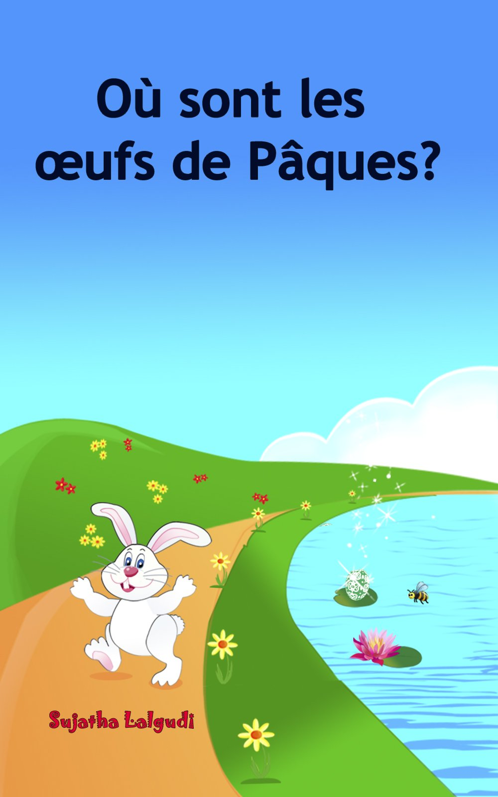 Livre Paques: Où sont les œufs de Pâques?: Livre lapin de paques (pâques enfant), le lapin de paques (pâques bébé) Childrens French book, ... (Livres d'images pour les enfants t. 10) por Sujatha Lalgudi