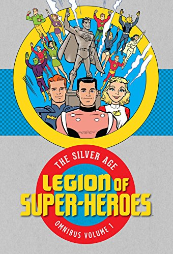 Legion of Super Heroes: The Silver Age Omnibus (Age Heroes Super Silver)