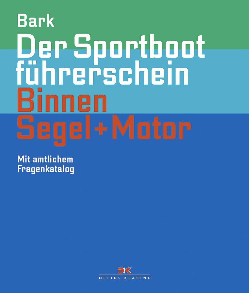 der-sportbootfhrerschein-binnen-segeln-motor-mit-amtlichem-fragenkatalog-gltig-ab-1-mai-2012