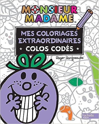 Lire un Monsieur Madame - Mes coloriages extraordinaires - COLOS CODES pdf, epub