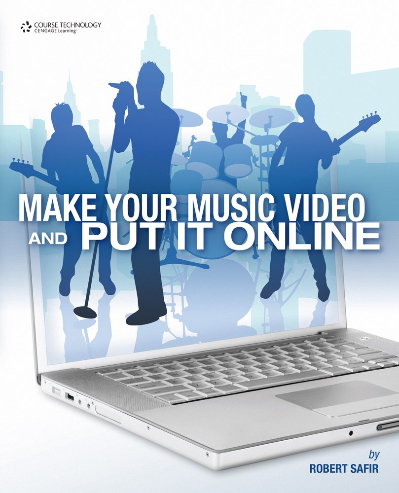 Make Your Music Video and Put It Online pdf