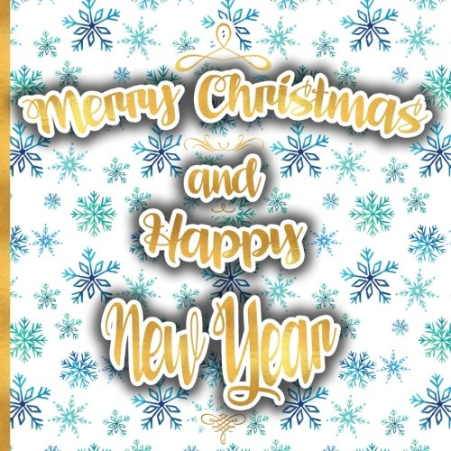 Merry Christmas and Happy New Year: Golden Lettering, Guest Book Christmas Party 8.5x8.5 (21.5x21x5 cm), Christmas Guest Book Sign in, Matter Cover (Christmas and New Year Guest -