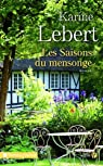 Les saisons du mensonge par Lebert