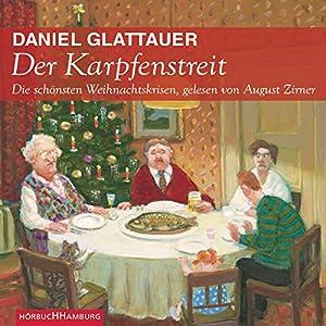 Der Karpfenstreit. Die schönsten Weihnachtskrisen Hörbuch