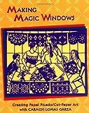 Making Magic Windows: Creating Cut-Paper Art With Carmen Lomas Garza