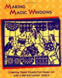 img - for Making Magic Windows: Creating Cut-Paper Art With Carmen Lomas Garza book / textbook / text book