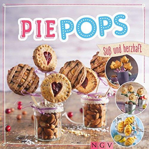 Pie Pops: Süß & herzhaft - Minigebäck am Stiel (German Edition)]()