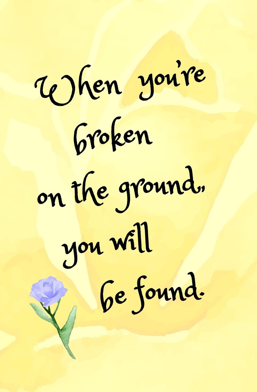 When You're Broken on the Ground, You Will Be Found: Blank Journal and Broadway Musical Gift