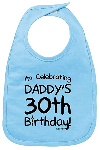 Amazon Funny Baby Gifts Im Celebrating Daddys 30th Birthday Bib Light Blue Clothing