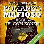 Romanzo mafioso. L'ascesa dei Corleonesi (Romanzo mafioso 1)   Vito Bruschini