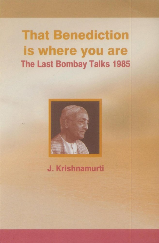 Read Online That benediction is where you are: The last Bombay talks, 1985 PDF