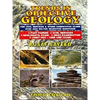 Trends in Objective Geology: For Civil Services and Other Competitive Exams Over 3500 Solved Objective Questions