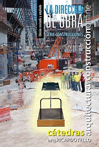 La dirección de obra. Edición revisada y ampliada (Serie Construcciones nº 43)