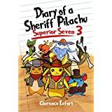 Diary of a Sheriff Pikachu 3 Superior Seven: Pokemon Diary Adventure For Children Ages 9-12 (Book 3)