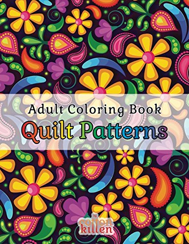 Adult Coloring Book - Quilt Patterns: 49 of the most exquisi