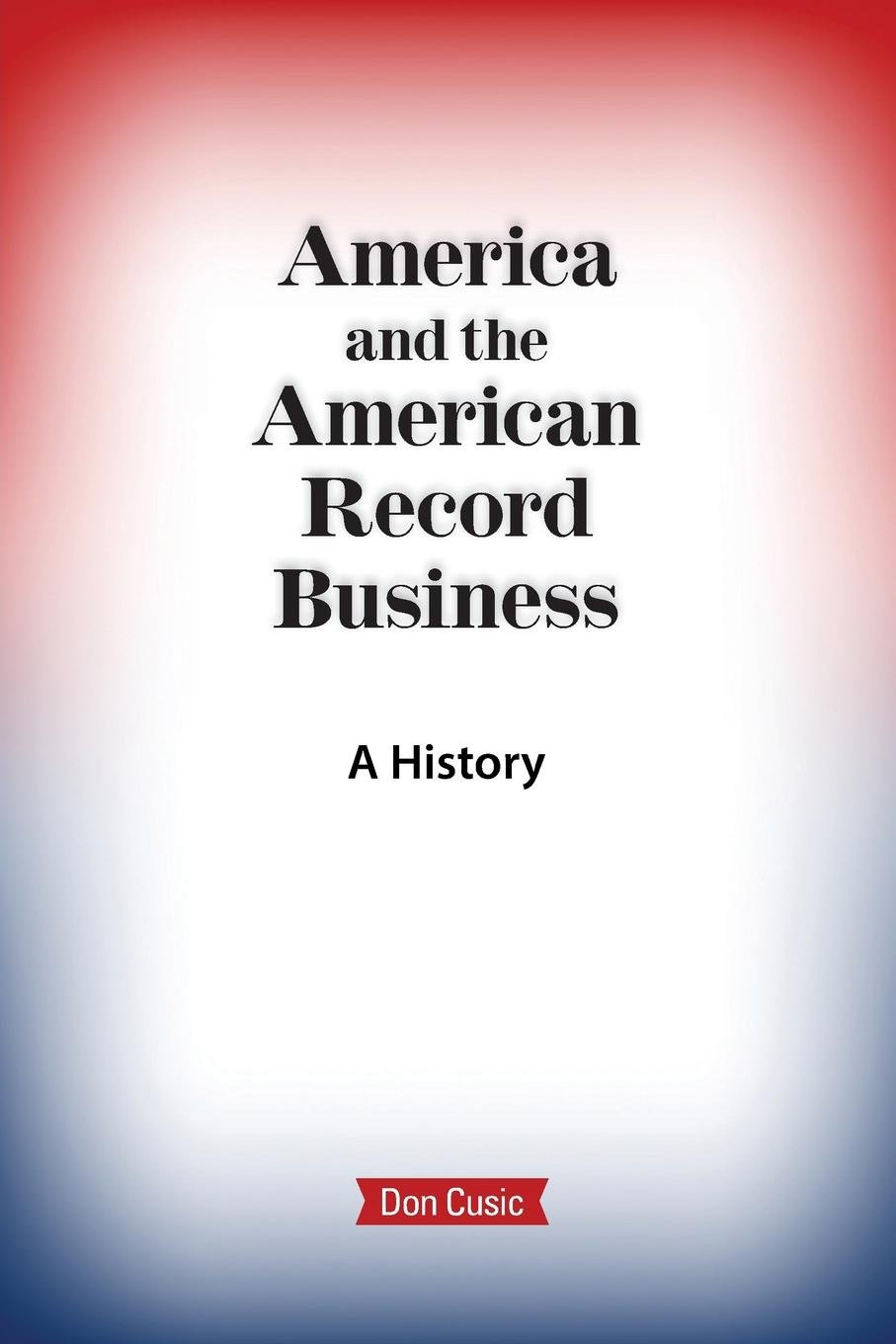 Download America and the American Record Business: A History pdf epub