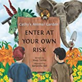 Cathy's Animal Garden: Enter at your own risk
