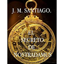 El Secreto de Nostradamus. (Spanish Edition)