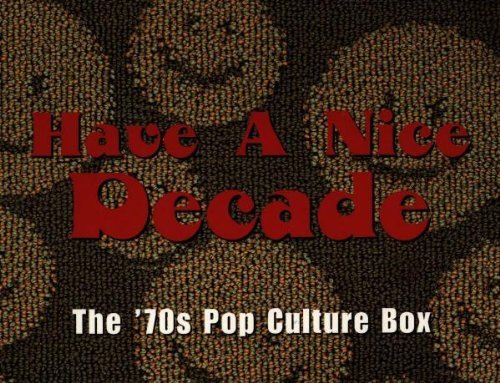 Have A Nice Decade: The '70s Pop Culture Box by Unknown
