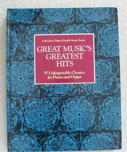 Great Family Songbook - Great Music's Greatest Hits: 97 Unforgettable Classics for Piano and Organ (A Reader's Digest Family Music Book)