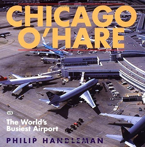 Chicago O'Hare: The World's Busiest Airport by Handleman, Philip(November 29, 1998) - Airport Ohare Chicago