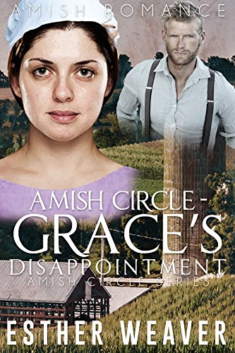 Grace's Disappointment (Amish Romance) (Amish Circle Series Book 2)