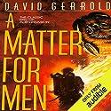 A Matter for Men: The War Against the Chtorr, Book 1 Hörbuch von David Gerrold Gesprochen von: John Pruden