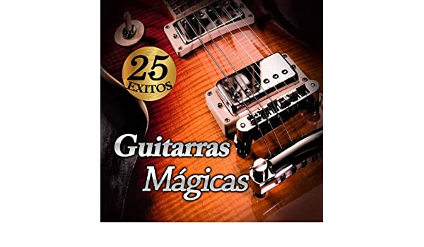 25 Exitos de Guitarras Magicas en Amazon Music - Amazon.es