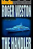 The Handler: A Chuck Brandt Thriller Novel (The Brandt Series Book 2)