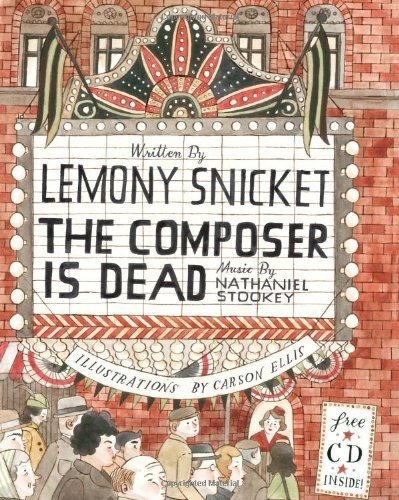 The Composer Is Dead by Lemony Snicket (2009) Hardcover