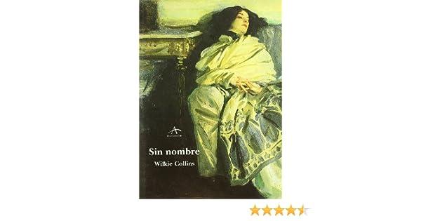 Sin nombre (Clásica Maior): Amazon.es: Collins, Wilkie, Moral Bartolomé, Gema: Libros
