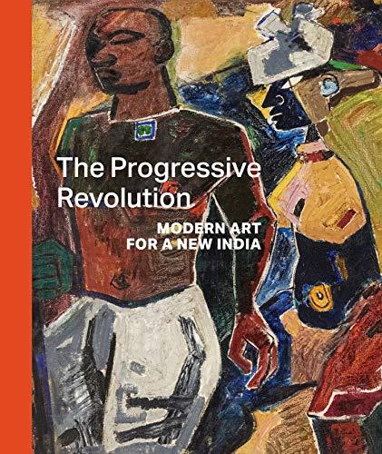 (The Progressive Revolution: Modern Art for a New India )