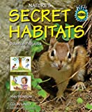 Nature's Secret Habitats Science Projects, Ann Benbow and Colin Mably, 0766031500