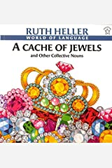 A Cache of Jewels: And Other Collective Nouns (World of Language) by Ruth Heller(1998-02-23) Paperback Bunko
