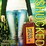 Shucked | Megg Jensen