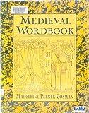 Medieval Wordbook, Madeleine Pelner Cosman, 0816030219