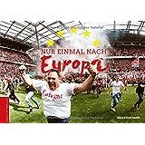 Nur einmal nach Europa: Der 1. FC Köln in der Europa League