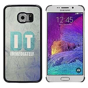 LECELL--Funda protectora / Cubierta / Piel For Samsung Galaxy S6 EDGE SM-G925 -- It Motivational Minimalist Text Quote --