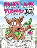 Harry Loves Turnips (Not!), Laura Baldwin, 1611530237