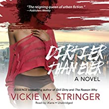 Dirtier Than Ever: A Novel Audiobook by Vickie M. Stringer Narrated by  iiKane