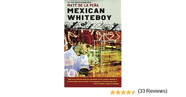 Amazon.com: Mexican WhiteBoy eBook: Matt de la Peña: Kindle Store