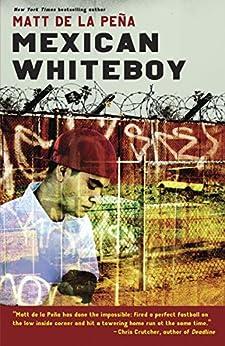 Mexican WhiteBoy by [de la Peña, Matt]